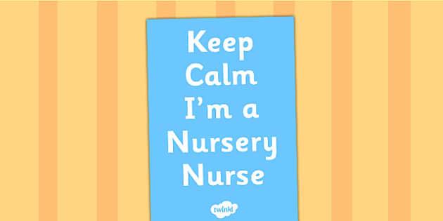 Keep Calm Im a Nursery Nurse Display Poster - poster, display