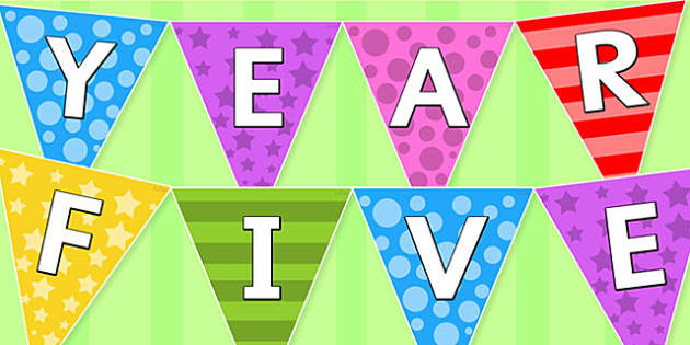 Welcome to Year Five Multi-coloured Bunting - transition, flags