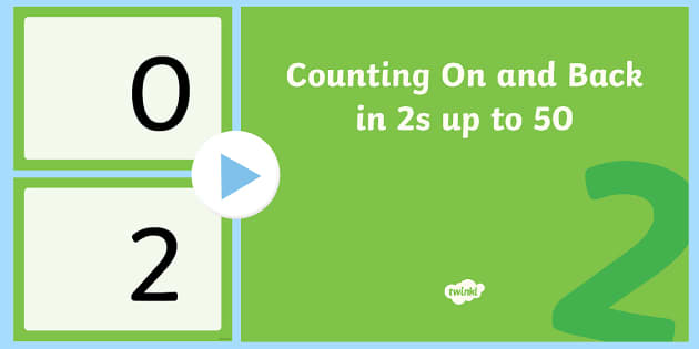 Counting On and Back in 2s up to 50 PowerPoint - counting, 2