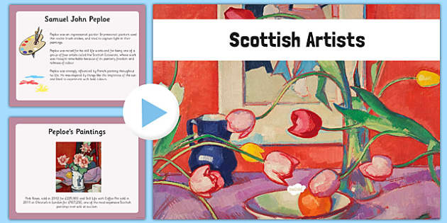 Scottish Artists PowerPoint - CfE, Scottish Artists, art, scotland, sir henry raeburn, samuel john peploe, jack vettriano, alison watt, douglas gordon