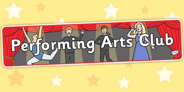 Performing Arts Club Banner - performing arts club, display banner, banner for display, display, banner, header, header for display, display header