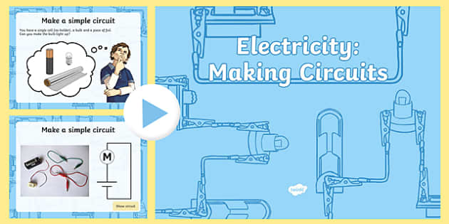 Year 4 Electricity Making Circuits Teaching PowerPoint - science