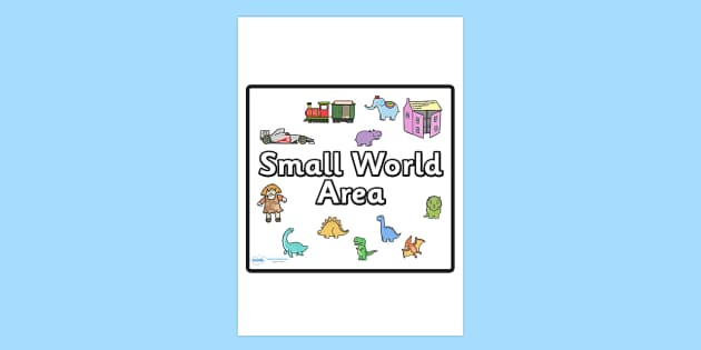 Small World Area Sign - sign, display sign, area display sign, small world area, small world sign, small world area display poster, area sign, area, classroom areas, school areas, classroom area signs, topic signs, topic area signs