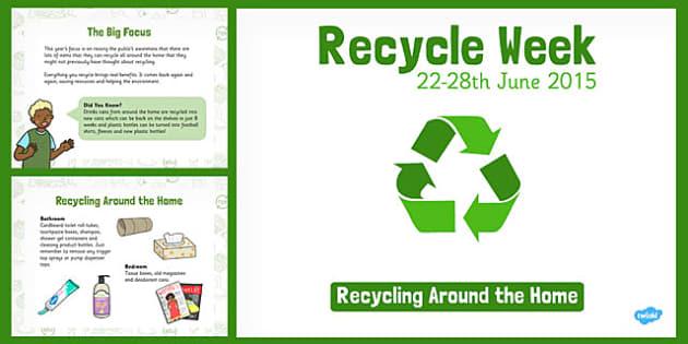 Recycle Week Information PowerPoint - recycle week, information