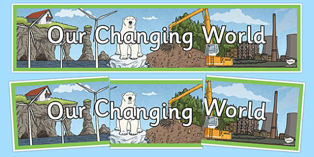 Our Changing World Display Banner - our changing world, display banner, display, banner