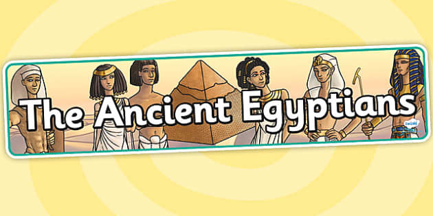 The Ancient Egyptians Display Banner - egypt, egypt display