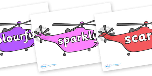 Wow Words on Helicopter - Wow words, adjectives, VCOP, describing, Wow, display, poster, wow display, tasty, scary, ugly, beautiful, colourful sharp, bouncy