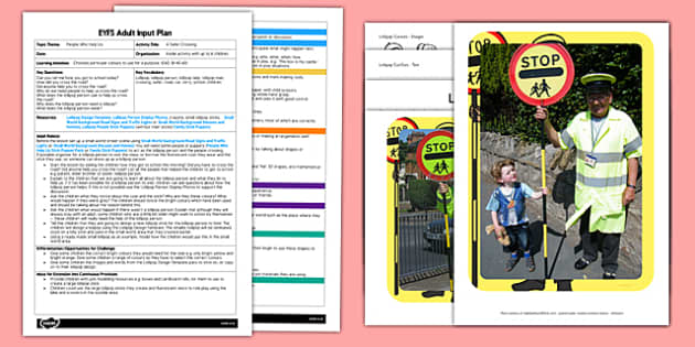 A Safer Crossing EYFS Adult Input Plan and Resource Pack - people who help us, Lollipop, Lollipop Lady, Lollipop Man, crossing, safer, road, car, lorry, school, children