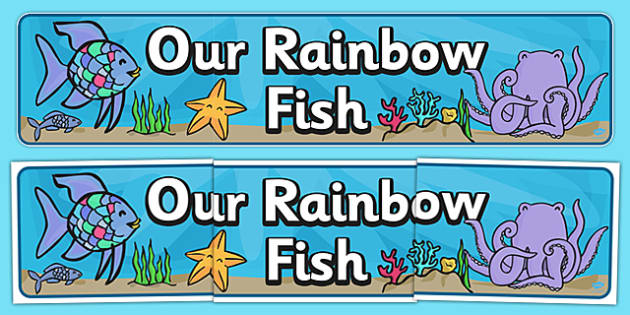 Our Rainbow Fish Display Banner to Support Teaching on The Rainbow Fish - display, banner, rainbow fish