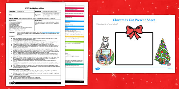 Christmas Cat Present Activity EYFS Adult Input Plan and Resource Pack - mog, christmas cat, present