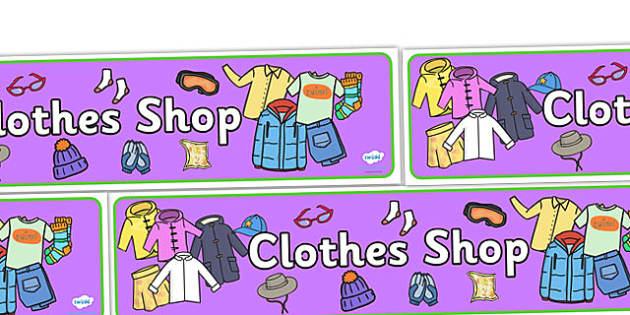 Clothes Shop Display Banner - Clothes shop Role Play, clothes shop resources, shop, till, buy, money, clothes, ourselves, shoes, role play, display, poster, banner