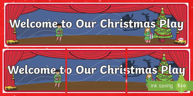 Welcome to Our Christmas Play Banner - Christmas, Nativity, Jesus, xmas, Xmas, Father Christmas, Santa, St Nic, Saint Nicholas, traditions