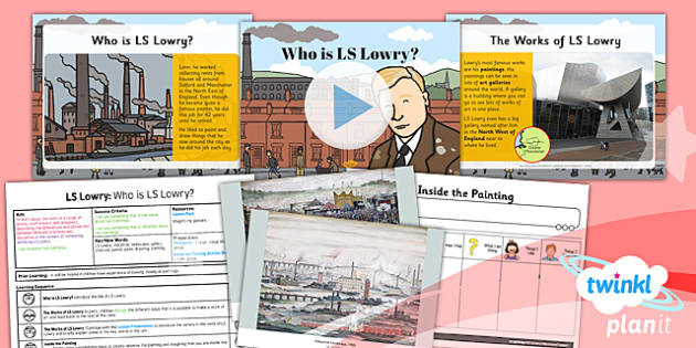 PlanIt - Art KS1 - LS Lowry Lesson 1: Who is LS Lowry? Lesson Pack