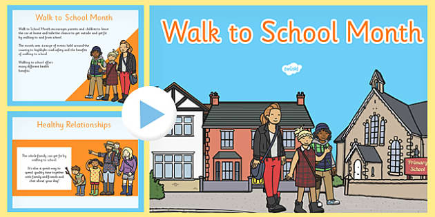 Walk to School Month PowerPoint - healthy, walking, week, presentation, assembly, KS1, KS2,