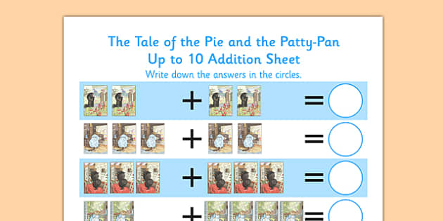 Beatrix Potter - The Tale of the Pie and the Patty Pan Up to 10 Addition Sheet - beatrix potter, pie, patty pan, up to 10, addition, sheet