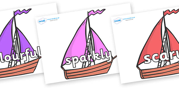 Wow Words on Sailing Boats to Support Teaching on Where the Wild Things Are - Wow words, adjectives, VCOP, describing, Wow, display, poster, wow display, tasty, scary, ugly, beautiful, colourful sharp, bouncy