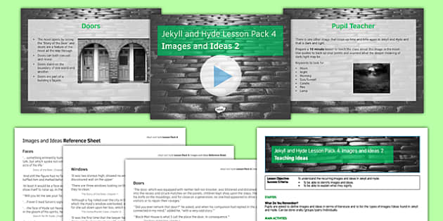 Jekyll and Hyde Lesson Pack 4: Images and Ideas 2 (post reading) - Jekyll and Hyde, lesson