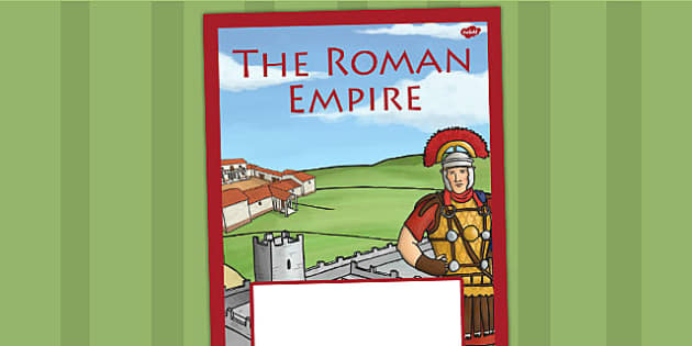 The Roman Empire Book Cover - romans, roman, ks2, folder cover