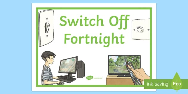 Switch Off Fortnight Display Poster - switch off, sustainability, PHSE, energy, electricity, modern world, organised event, geography, sci