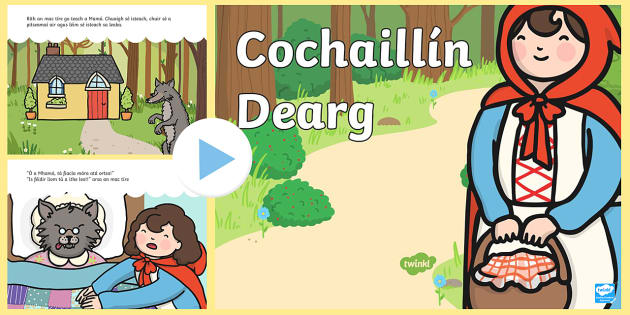 Little Red Riding Hood  PowerPoint Gaeilge - Little Red Riding Hood Gaeilge,Irish