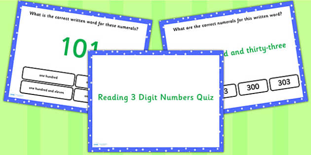 Reading 3 Digit Numbers PowerPoint Quiz - numeracy, maths, quiz