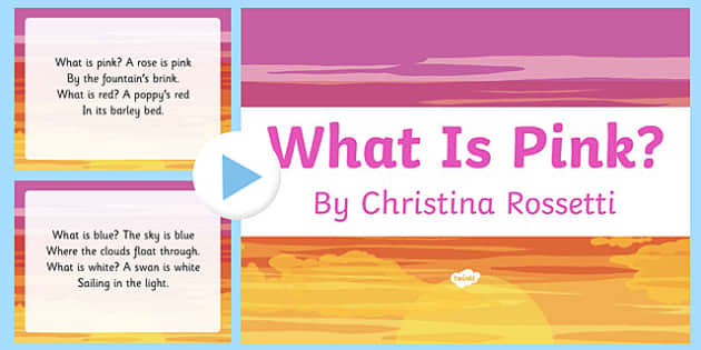 What Is Pink? by Christina Rossetti Poem PowerPoint
