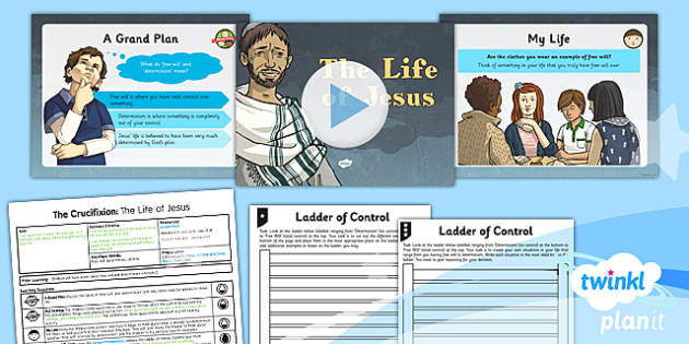 PlanIt - RE Year 6 - Free Will and Determinism-The Crucifixion Lesson 3: The Life of Jesus Lesson Pack - Easter, crucifixion, free will, determinism, choice
