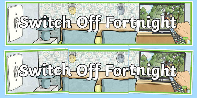 Switch Off Fortnight Banner - switch off fortnight, pod, eco-school, energy, environment, switch off, banner, display