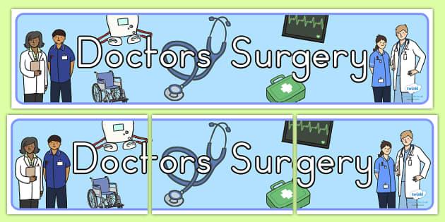 Doctors Surgery Banner - doctors role play, prop, banner, display