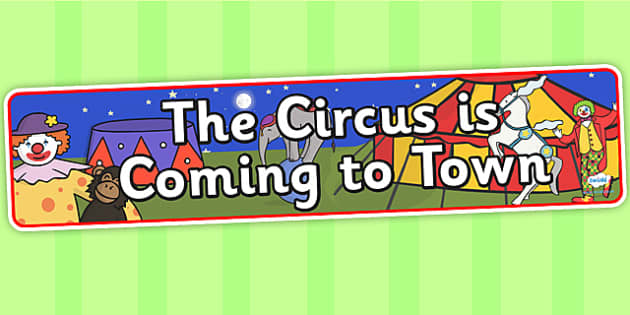 The Circus is Coming to Town IPC Display Banner -the circus is coming to town, IPC display banner, IPC, circus display banner, circus themed
