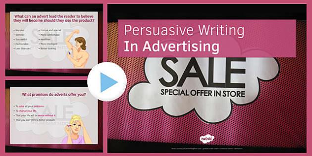 Persuasive Writing in Advertising PowerPoint - persuasive writing, advertising