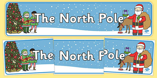 The North Pole Display Banner - north pole, display banner, display, banner, arctic