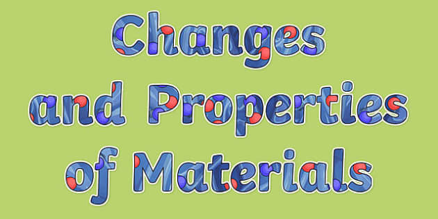 Properties and Changes of Materials Display Lettering - Science lettering, Science display, Science display lettering, properties, changes, materials