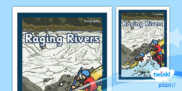 PlanIt - Geography Year 6 - Raging Rivers Unit Book Cover - planit, book cover, unit, geography, year 6, raging rivers