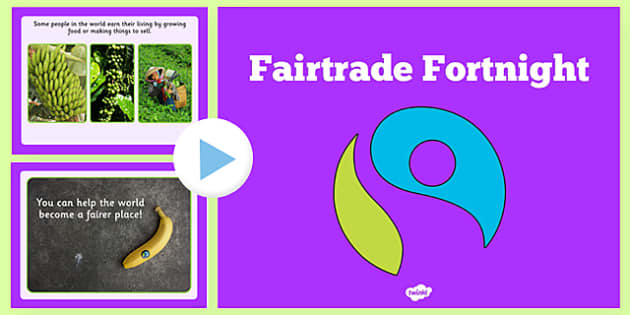 Fairtrade Fortnight Information PowerPoint - fair trade, food