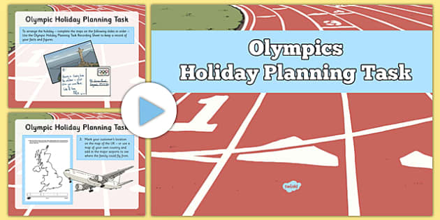 Olympic Holiday Planning Task Lesson PowerPoint - Plan, itinerary, year 6, after SATS, post SATS, maths project, real life, application, year 6 project
