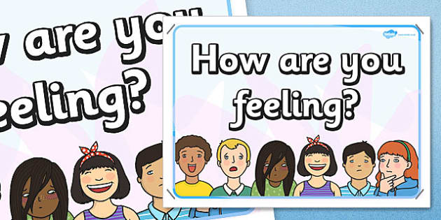 How Are You Feeling? Display Poster - feeling, display poster, display