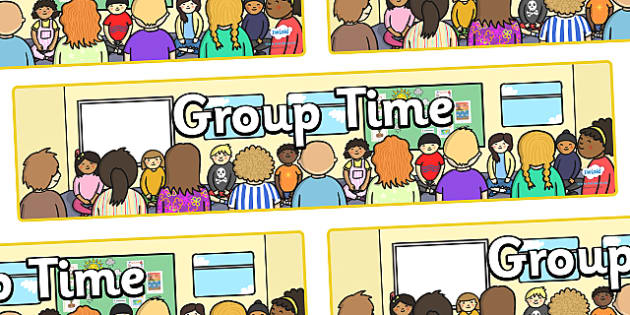 Group Time Display Banner - Group time, group work, groups, PSHE, SEAL, carpet time, circle, display banner, display
