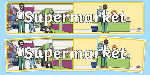 Supermarket Banner - Supermarket Role Play, supermarket resources, food, labels, till, customer, checkout, basket, food aisle, role play, display, poster