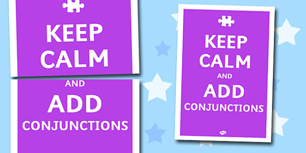 Keep Calm and Add Connectives Poster (Large) - connectives