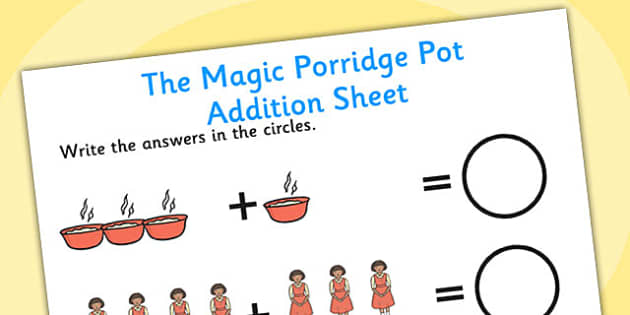 The Magic Porridge Pot Addition Sheets-the magice porridge pot, addition, addition sheet, maths sheet, themed addtion sheet, numbers, numeracy