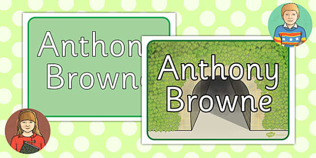 Anthony Browne Poster to Support Teaching on The Tunnel - anthony, browne, poster, display poster