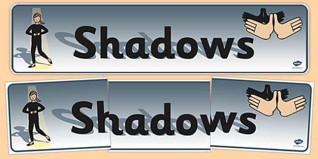 Shadows Display Banner - shadows display banner, shadows, shadow, display, banner, sign, poster, Light and Dark, Day and Night, A4, science, day, night, shadow, reflection, reflective, bright, tint, colour, shade
