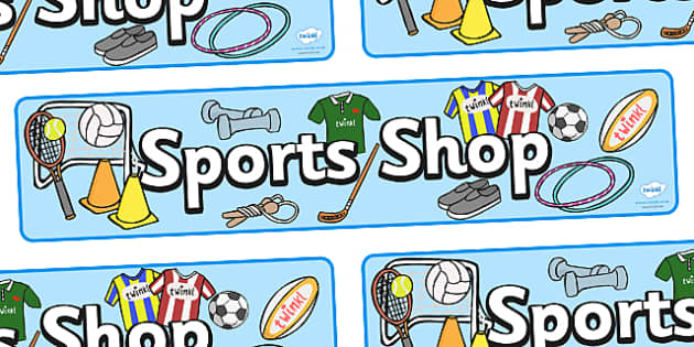 Sports Shop Role Play Banner - Sports, sport, shop, equipment, being healthy, keeping fit, equipment, football, rugby, cricket, ball, PE