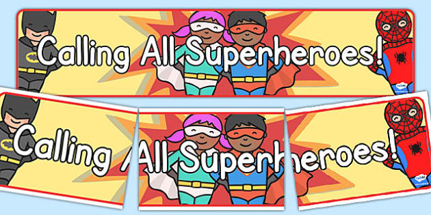 Calling All Superheroes Display Banner - calling, superheroes