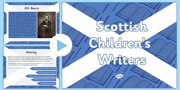 Scottish Children's Writers PowerPoint - CfE, Literacy and English, authors, Scottish Children's writers, R.L Stevenson, Kenneth Grahame, J.M Barrie, Mairi Hedderwick