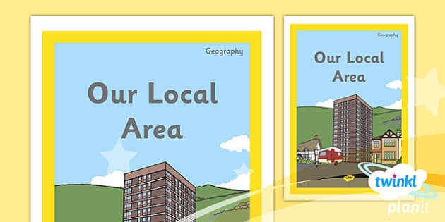 PlanIt - Geography Year 1 - Our Local Area Unit Book Cover - planit, book cover, year 1, geography, our local area