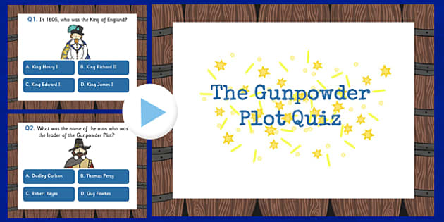 The Gunpowder Plot Quiz PowerPoint KS2 - gunpowder, plot, quiz