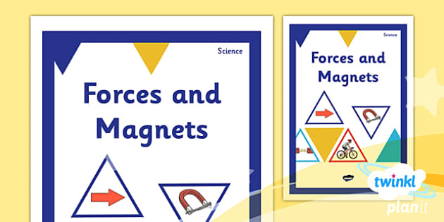 PlanIt - Science Year 3 - Forces and Magnets Unit Book Cover - planit, science, year 3, book cover, forces and magnets