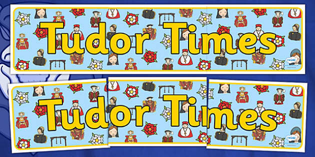 Tudor Times Display Banner - tudor times, tudor times banner, the tudors, tudors display, ks2 history display, tudor history display, tudor times header